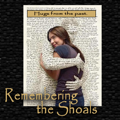 Remembering the Shoals: Hugs from the Past