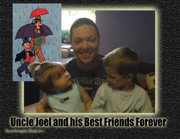 Uncle Joel and his BFF